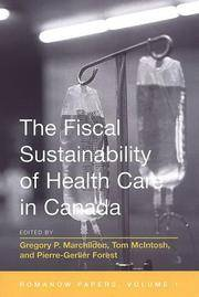 The Fiscal Sustainability of Health Care in Canada (The Romanow Papers, Volume 1)