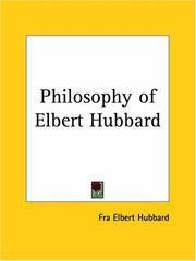 The Philosophy Of Elbert Hubbard