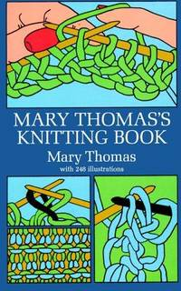 Mary Thomas\'s Knitting Book
