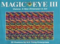 Magic Eye III; Visions: A New Dimension in Art