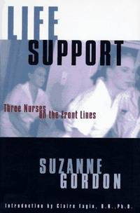 *Signed* Life Support: Three Nurses on the Front Lines