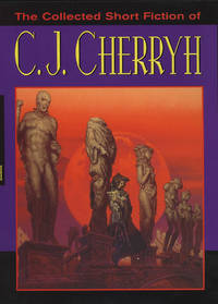 The Collected Short Fiction of C. J. Cherryh: Signed