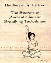 Healing with Ki-Kou: The Secrets of Ancient Chinese Breathing Techniques, Second Edition