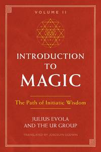 INTRODUCTION TO MAGIC, VOL.II: The Path Of Initiatic Wisdom