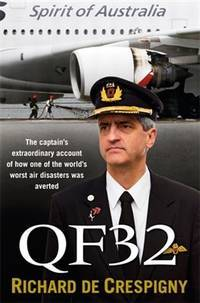 QF32 - The captain's extraordinary account of how one of the world's worst air disasters was...
