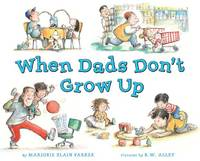 When Dads Don't Grow Up
