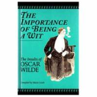 image of Importance of Being a Wit, The: Insults of Oscar Wilde
