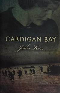 Cardigan Bay by  John Kerr - Hardcover - 2015 - from Revaluation Books (SKU: __0719814170)
