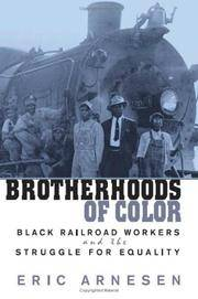 Brotherhoods of Color: Black Railroad Workers and the Struggle for Equality by  Eric Arnesen - Paperback - from Russell Books Ltd and Biblio.com