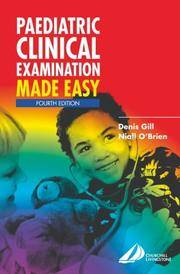 PAEDIATRIC CLINICAL EXAMINATION MADE EASY, 4E by GILL D