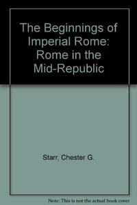 image of The Beginnings of Imperial Rome: Rome in the Mid-Republic