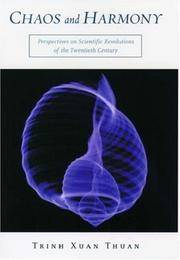 Chaos and Harmony. Perspectives on Scientific Revolutions of the Twentieth Century