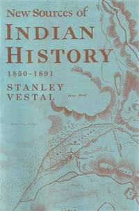 New Sources Of Indian History 1850-1891