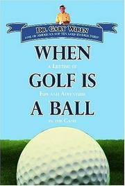 image of When Golf Is a Ball: A Lifetime of Fun and Adventure in the Game