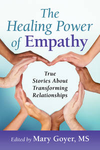 HEALING POWER OF EMPATHY: True Stories About Transforming Relationships