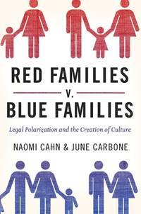 Red Families v. Blue Families: Legal Polarization and the Creation of Culture [Hardcover] Cahn,...