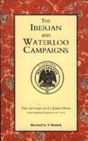 Iberian And Waterloo Campaigns. The Letters Of Lt James Hope(92Nd (Highland) Regiment) 1811-1815:...