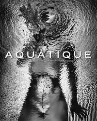 Aquatique  Photographs by Brian Oglesbee