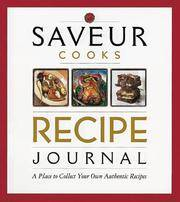 Saveur Cooks: Recipe Journal--A Place to Collect Your Own Authentic Recipes