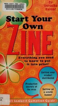 Start Your Own Zine: A Jet Lambert Gumption Guide (Jet Lambert Gumption Guide).