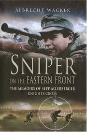 Sniper on the Eastern Front : The Memoirs of Sepp Allerberger Knights Cross