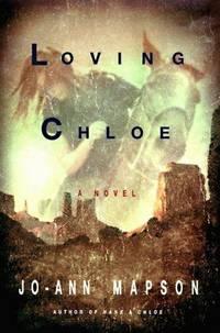Loving Chloe : A Novel