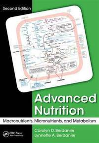 ADVANCED NUTRITION, 2/E: MACRONUTRIENTS, MICRONUTRIENTS AND METABOLISM (PB-2015)
