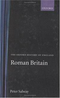 Roman Britain. The Oxford History of England by Peter Salway - First Edition, Second Impression - 1991 - from Lazarus Books Limited (SKU: 017254)