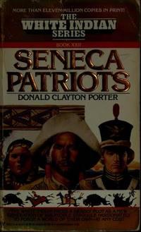 Seneca Patriots (White Indian Series, Book XXII (No 22))
