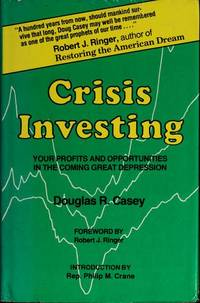 Crisis investing: Your profits and opportunities in the coming great depression