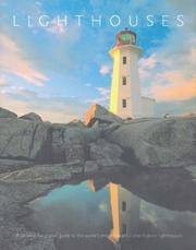 Lighthouses - A Lavishly Illustrated Guide to the World's Most Beautiful and Historic Lighthouses