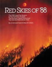 Red Skies of '88: The 1988 Forest Fire Season in the Northern Rockies, the Northern Great Plains, and the Greater Yellowstone Area