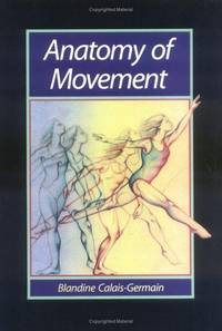 Anatomy of Movement by Calais-Germain, Blandine - 1993