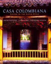 Casa Colombiana.  Living in the Latin Style: Architecture, Landscape,  Interior Design