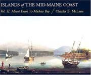 Islands of the Mid-Maine Coast. Vol. II: Mount Desert to Machias Bay