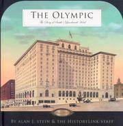 The Olympic The Story of Seattle's Landmark Hotel Since 1924