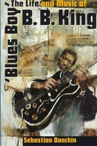 Blues Boy: The Life and Music of B.B. King
