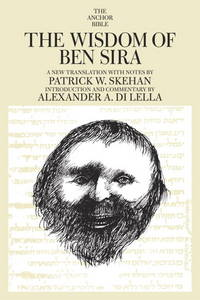 The Wisdom of Ben-Sira.  A New Translation with Notes, Introduction and Commentary. (Anchor Bible 39) by Skehan, P.W.; [and] Alexander A. Di Lella O. F. M - 1988