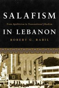 Salafism in Lebanon: From Apoliticism to Transnational Jihadism