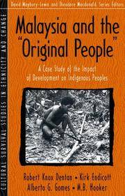 Malaysia and the 'Original People'; A Study of the Impact of Development on Indigenous Peoples