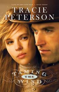 Taming the Wind (Land of the Lone Star) (Volume 3)