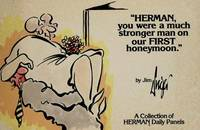 Herman, You Were a Much Stronger Man on Our First Honeymoon