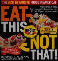 Eat This, Not That: The Best (and Worst) Foods!: The No-Diet Weight Loss Solution (Hardcover) by  Matt  David; Goulding - Hardcover - 2009 - from Louis Caron (SKU: 002493)