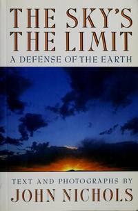 The Sky's the Limit: A Defense of the Earth   (Signed)