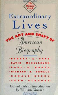 Extraordinary Lives: The Art and Craft of American Biography (The Writer's Craft)