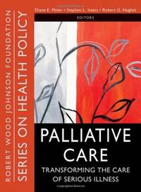 Palliative Care: Transforming the Care of Serious Illness. (paperback).
