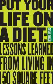 PUT YOUR LIFE ON A DIET: Lessons Learned From Living In 150 Square Feet