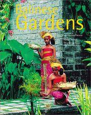 Balinese gardens. Photographs by Luca Invernizzi Tettoni. With contributions by Tony Whitten,...