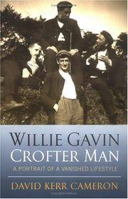 Willie Gavin, Crofter Man: Portrait of a Vanished Lifestyle