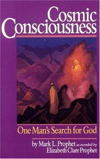 Cosmic Consciousness by Mark L. Prophet - Paperback - 1981 - from Endless Shores Books and Biblio.com